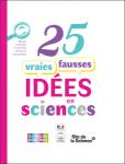 25 vraies fausses idées en sciences
