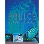 Police scientifique. Nouvelles techniques de recherche et d'investigation