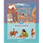 Babylone : la Mésopotamie au temps de Nabuchodonosor II