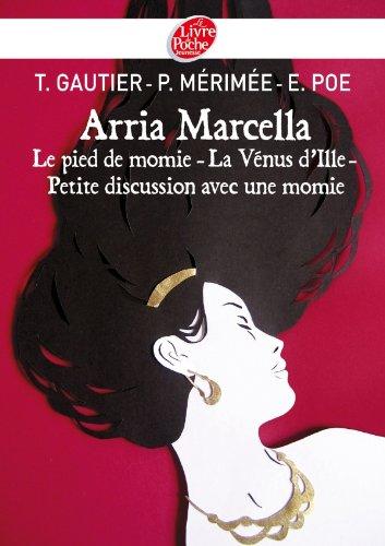 Arria Marella. Le pied de momie. La vénus d'Ille. Petite discussion avec une momie.