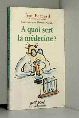 A quoi sert la médecine ?