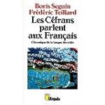 Les Céfrans parlent aux Français. Chronique de la langue des cités