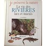 La vie des rivières, lacs et marais