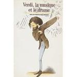 Verdi, la musique et le drame