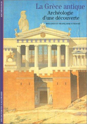 La Grèce antique : archéologie d'une découverte