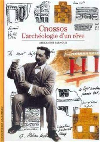 Cnossos, l'archéologie d'un rêve