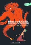 Histoire d'Aladin ou la lampe merveilleuse. Contes des Mille et une nuits