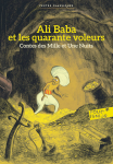 Ali Baba et les quarante voleurs. Contes des Mille et une nuits