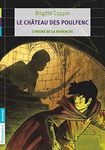 Le château des Poulfenc. 2 : l'heure de la revanche