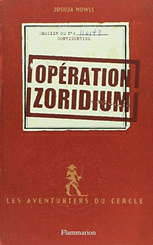 Les aventuriers du cercle. Livre 1 : opération Zoridium
