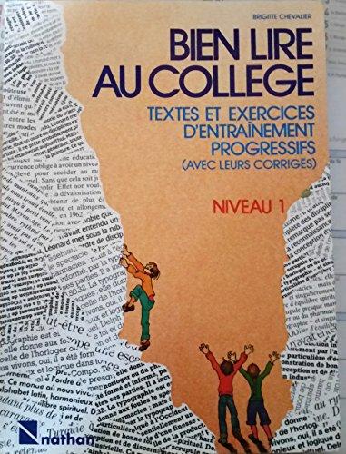 Bien lire au collège niveau 1. Textes et exercices d'entraînement progressifs (avec leurs corrigés)