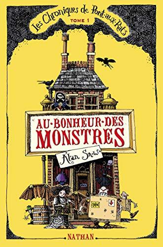 Les chroniques de Pont-aux-Rats. Tome1 : au bonheur des monstres, grande aventure impliquant Bricoliaux, Rats, Scélérats & autres créatures