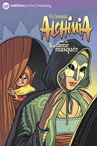 Alchimia 03 : la dame masquée