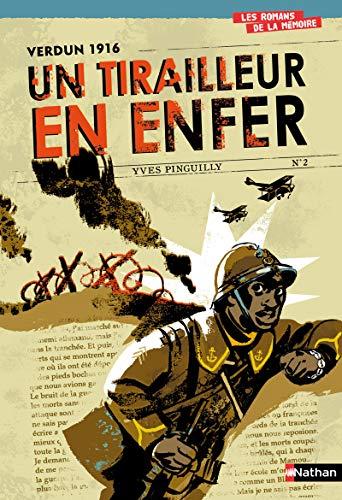 Un tirailleur en enfer ; Verdun 1916