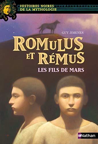 Romulus et Rémus : les fils de Mars