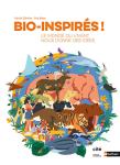 Bio-inspirés ! le monde du vivant nous donne des idées