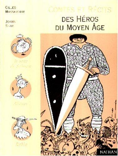Contes et récits des héros du Moyen âge