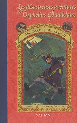 Les désastreuses aventures des Orphelins Baudelaire 06 : Ascenseur pour la peur