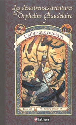 Les désastreuses aventures des Orphelins Baudelaire 07 : L'arbre aux corbeaux