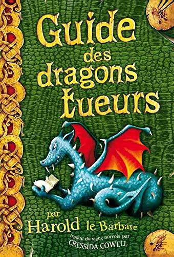 Guide des dragons tueurs par Harold le Barbare