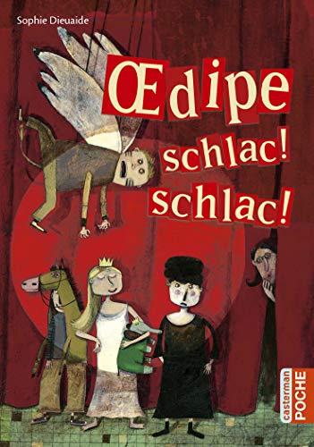 Oedipe, schlac ! schlac !