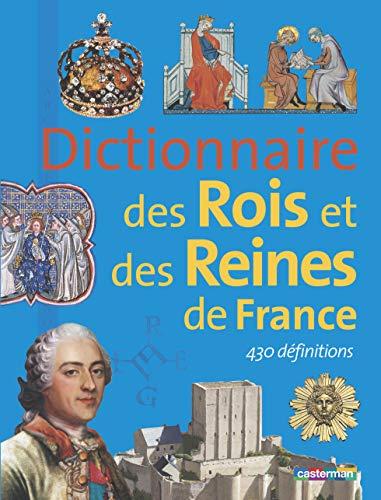 Dictionnaire des rois et reines de France