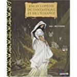 Encyclopédie du fantastique et de l'étrange. Tome 1 : fées et dragons