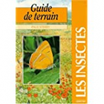 Les insectes : guide de terrain