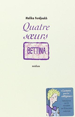Quatre soeurs 3. Bettina - tome 3