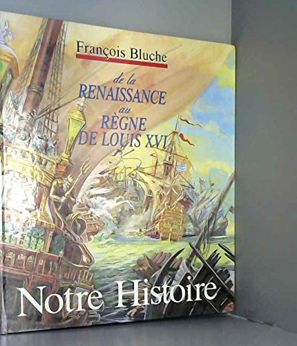 De la Renaissance au règne de Louis XVI