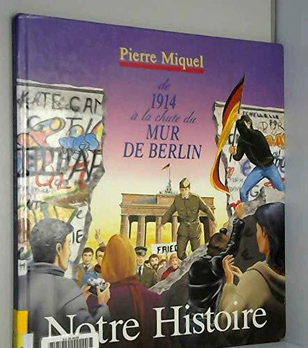 De 1914 à la chute du mur de Berlin