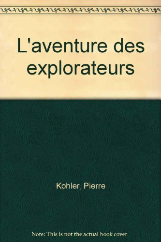 L'aventure des explorateurs