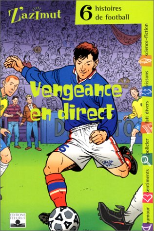 6 histoires de football : Vengeance en direct