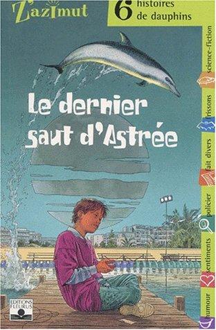 6 histoires de dauphins : Le dernier saut d'Astrée