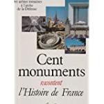 Cent monuments racontent l'histoire de France