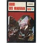 Guide des minéraux. Minéraux. Roches. Pierres précieuses
