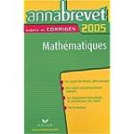 Mathématiques sujets corrigés 2005