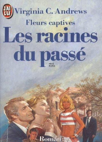 Fleurs captives 04 : Les racines du passé