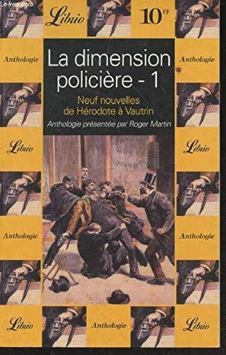La dimension policière 1 - Neuf nouvelles de Hérodote à Vautrin
