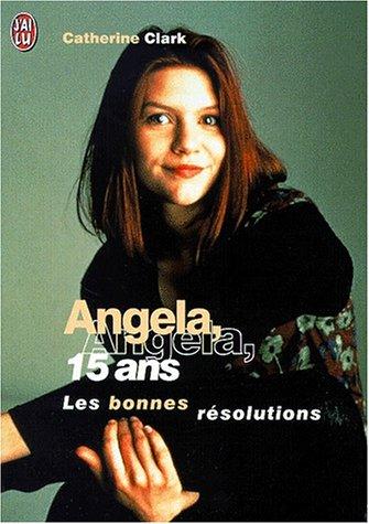 Angela, 15 ans : les bonnes résolutions
