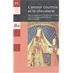 L'amour courtois et la chevalerie : des troubadours à Chrétien de Troyes