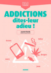 Addictions : dites-leur adieu !