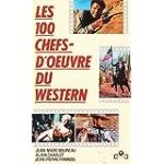 Les 100 chefs-d'oeuvre du western