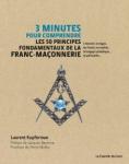 3 minutes pour comprendre les 50 principes fondamentaux de la franc-maçonnerie