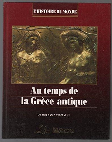 Au temps de la Grèce antique : de 970 à 277 avant J.C.