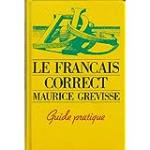 Le Français correct. Guide pratique