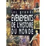 Les grands évènements de l'histoire du monde