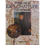 Le grand livre des explorateurs et des explorations