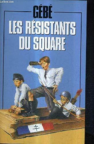 Les résistants du square