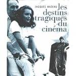 Les destins tragiques du cinéma